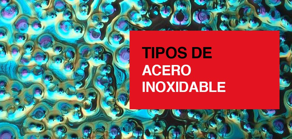 Tipos de acero inoxidable